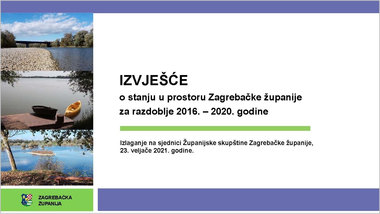 Usvojeno Izvješće o stanju u prostoru Zagrebačke županije za razdoblje 2016. – 2020. godine
